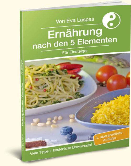 Ernährung nach den 5 Elementen für Einsteiger (2. Auflage)
